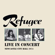 Refugee - Live in Concert Newcastle City Hall 1974